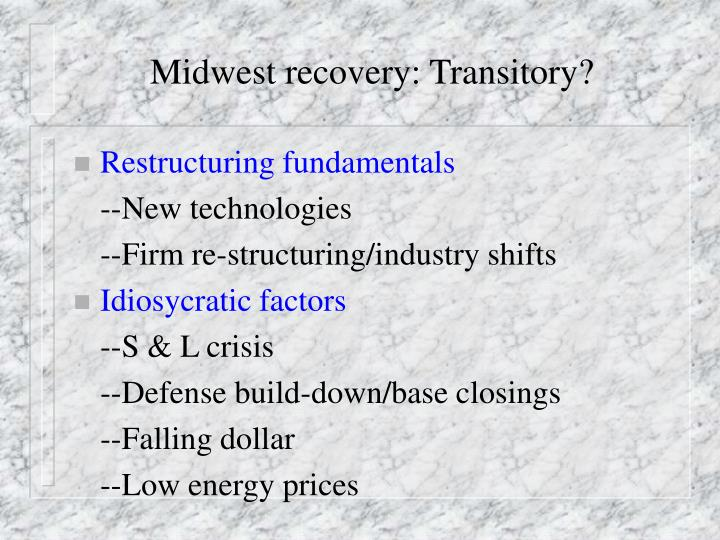 Midwest recovery: Transitory?