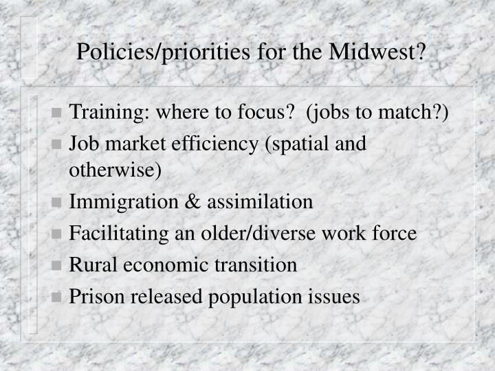Policies/priorities for the Midwest?