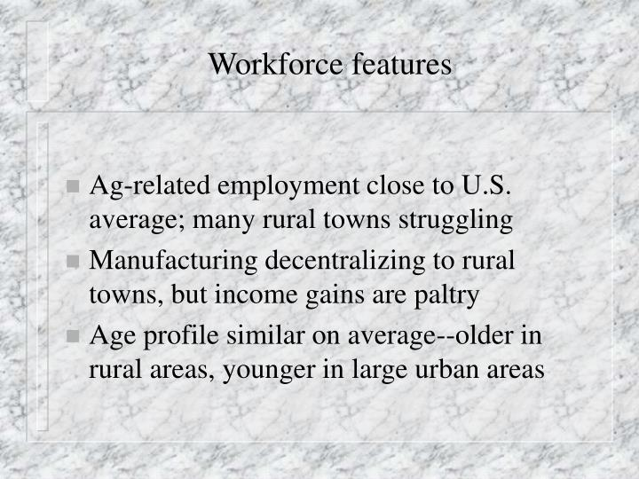 Workforce features