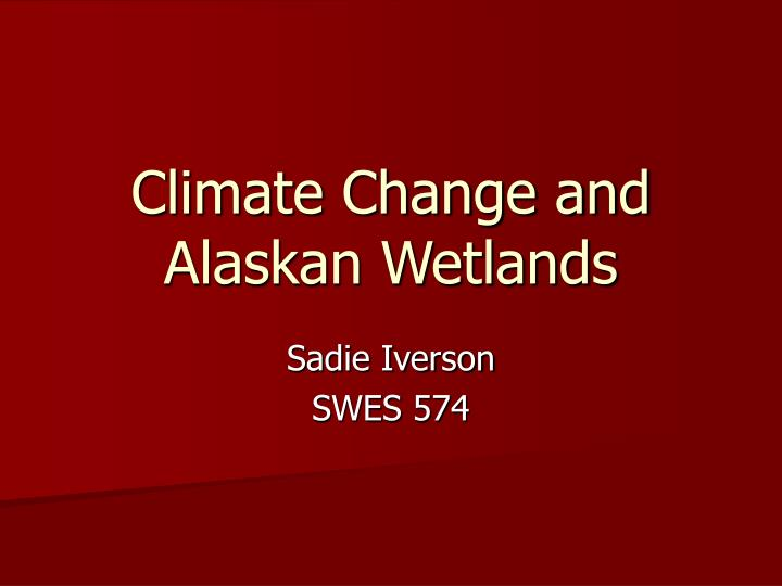 Climate change and alaskan wetlands