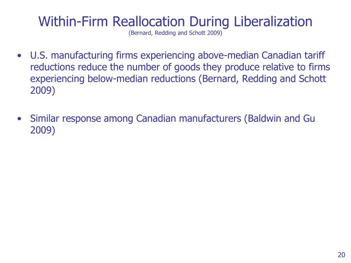 Within-Firm Reallocation During Liberalization