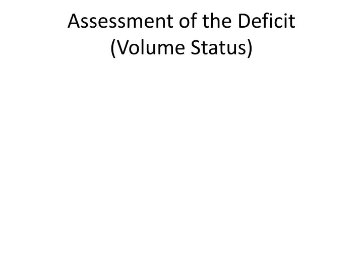 Assessment of the Deficit