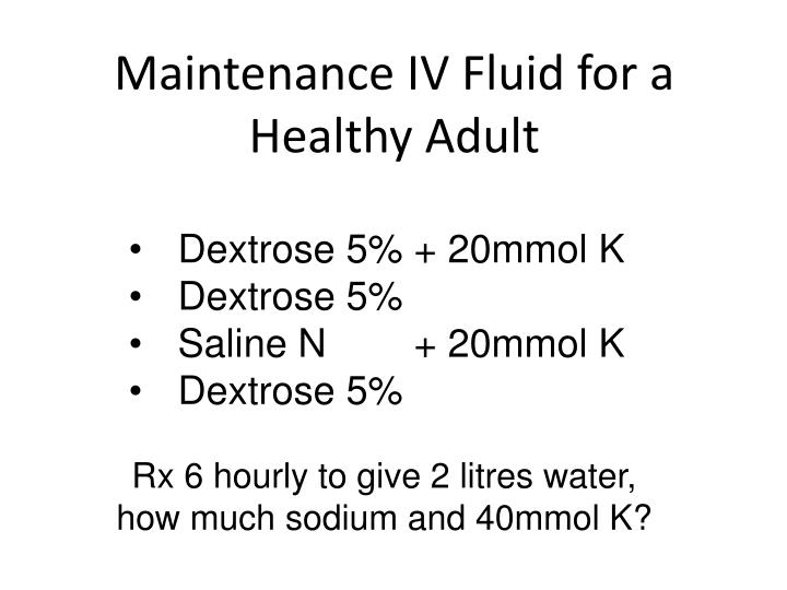 Maintenance IV Fluid for a Healthy Adult