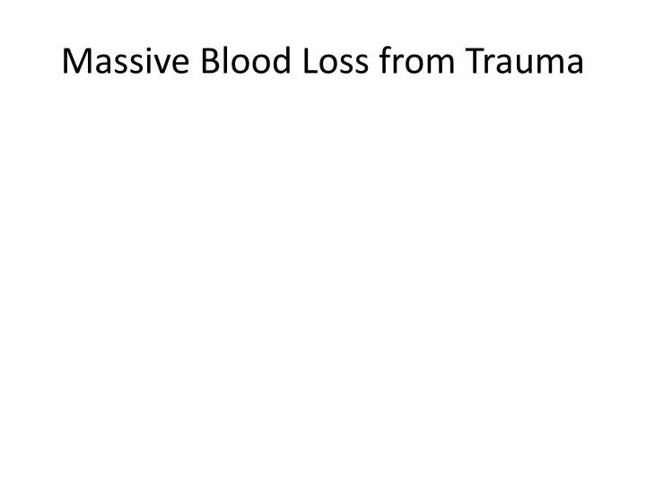 Massive Blood Loss from Trauma