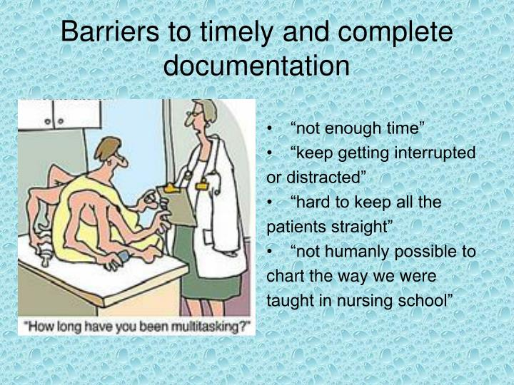 Barriers to timely and complete documentation