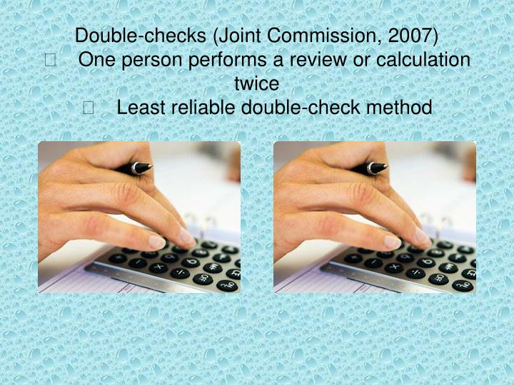 Double-checks (Joint Commission, 2007)