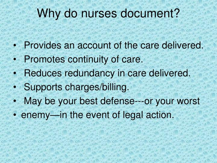 Why do nurses document?