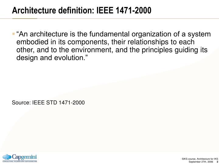 Architecture definition: IEEE 1471-2000