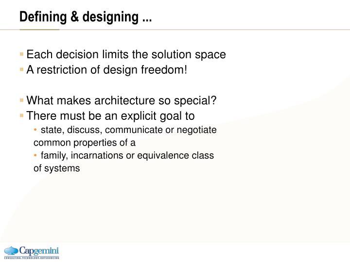 Defining & designing ...