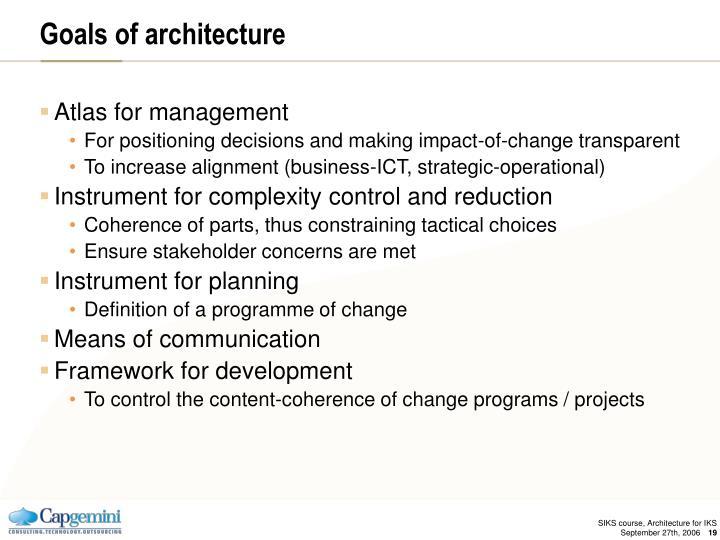 Goals of architecture