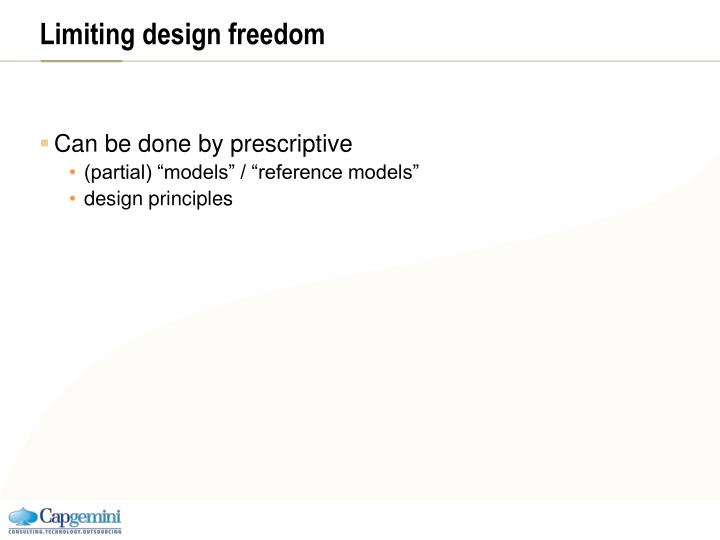 Limiting design freedom