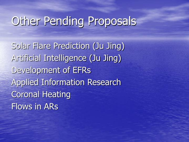 Other Pending Proposals