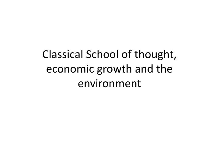 Classical School of thought, economic growth and the environment