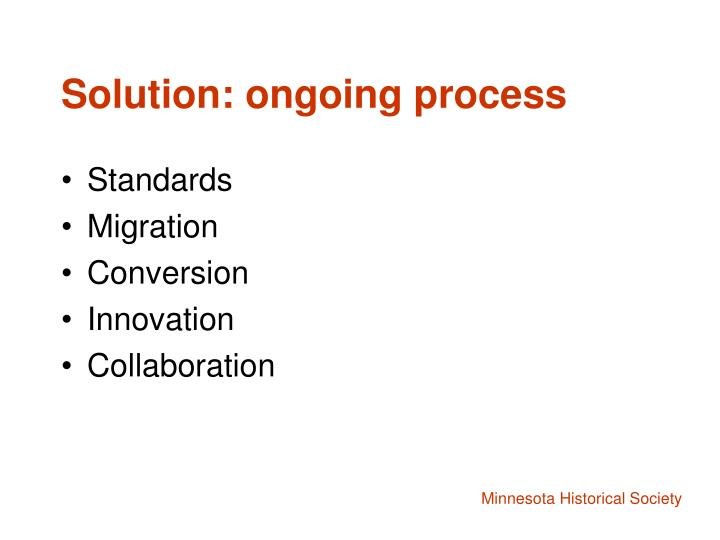 Solution: ongoing process