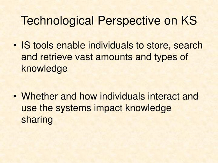 Technological Perspective on KS