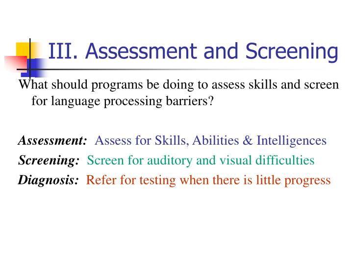 III. Assessment and Screening
