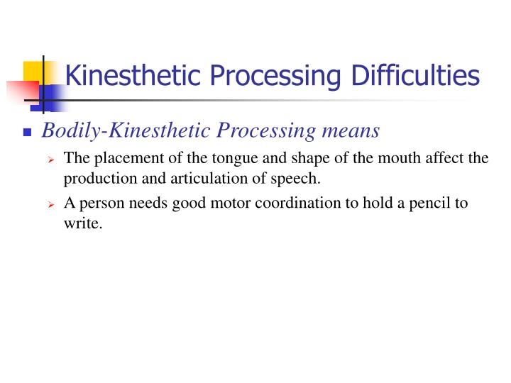 Kinesthetic Processing Difficulties