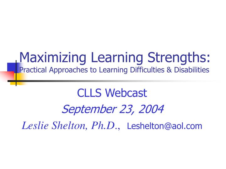 Maximizing learning strengths practical approaches to learning difficulties disabilities
