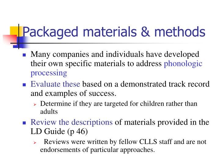 Packaged materials & methods