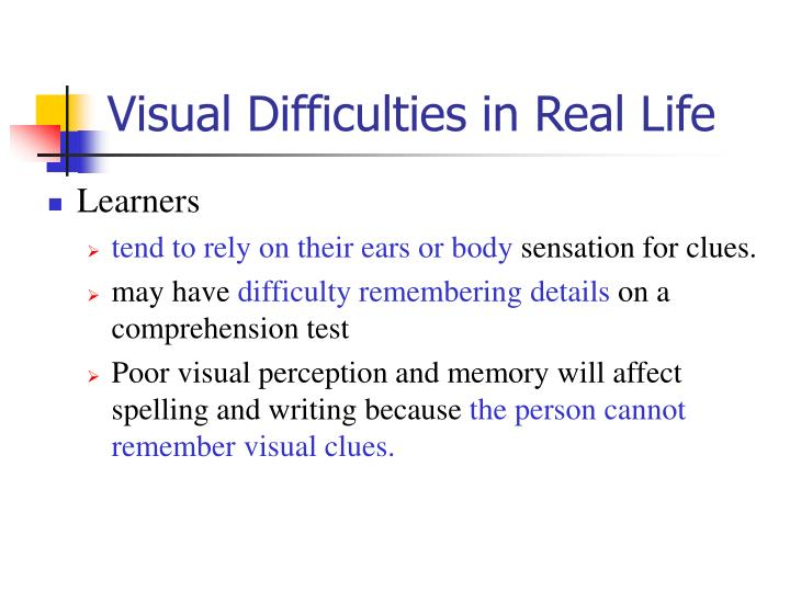 Visual Difficulties in Real Life