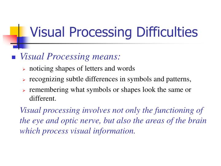 Visual Processing Difficulties
