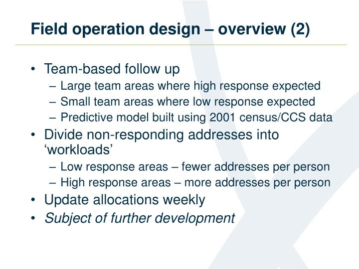 Field operation design – overview (2)