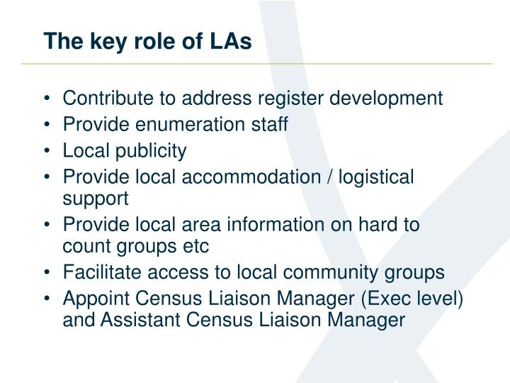 The key role of LAs