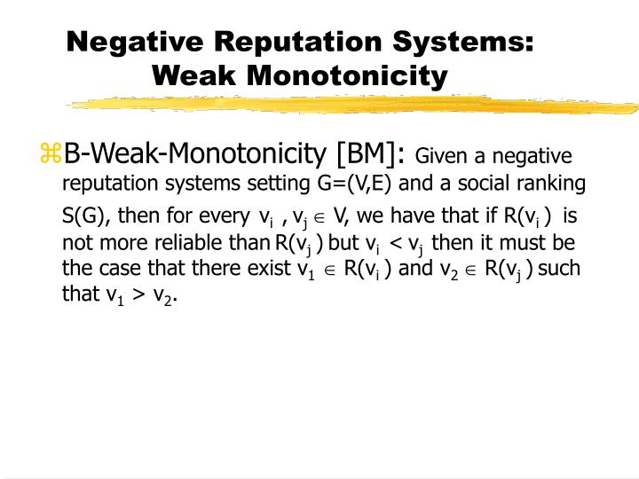 Negative Reputation Systems: Weak Monotonicity