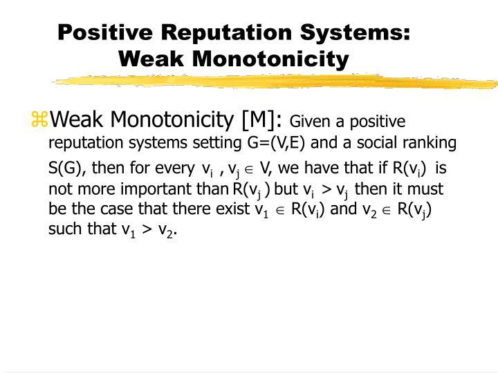 Positive Reputation Systems: Weak Monotonicity