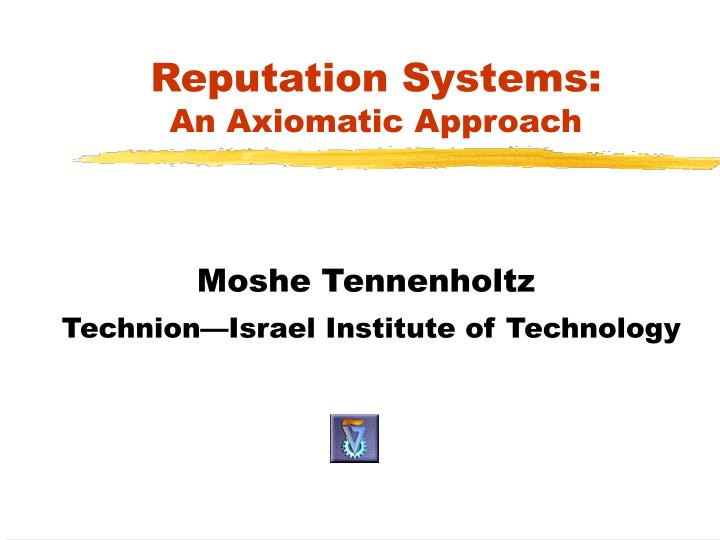Reputation systems an axiomatic approach
