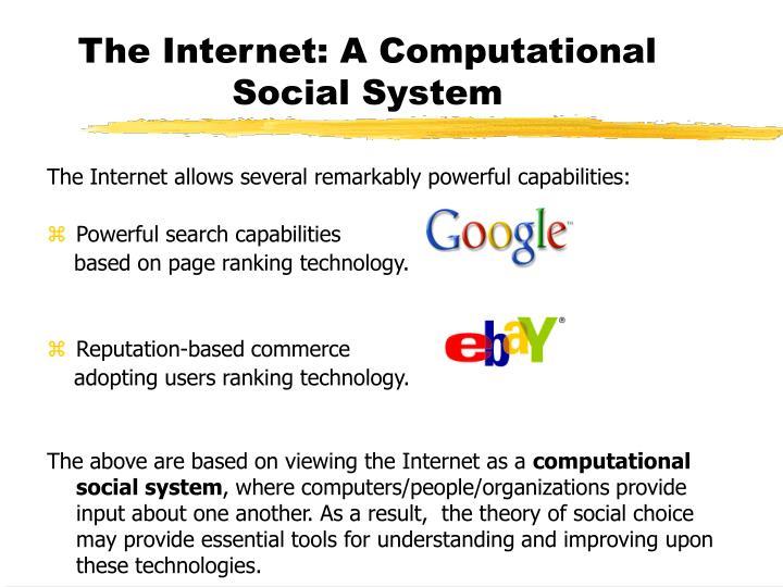 The Internet: A Computational Social System