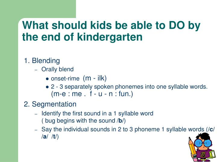 What should kids be able to DO by the end of kindergarten