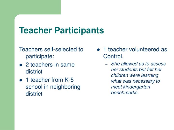 Teachers self-selected to participate: