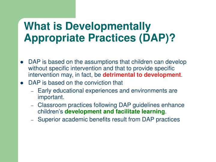 What is developmentally appropriate practices dap