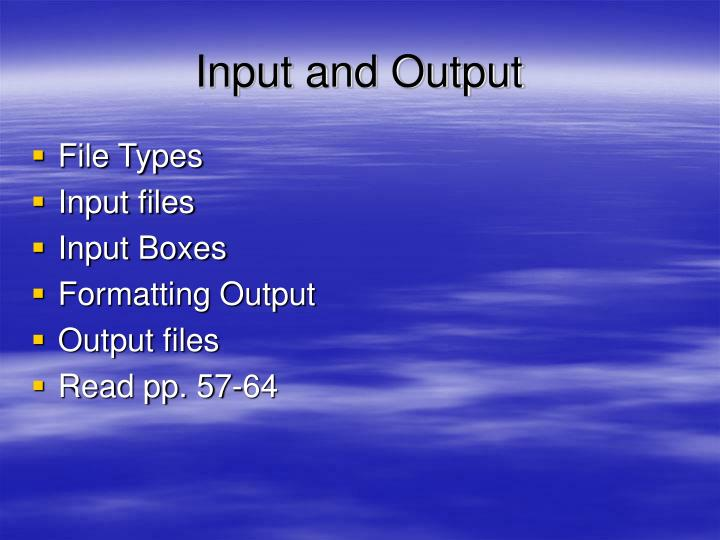 Input and output1