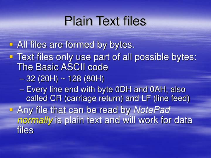 Plain Text files