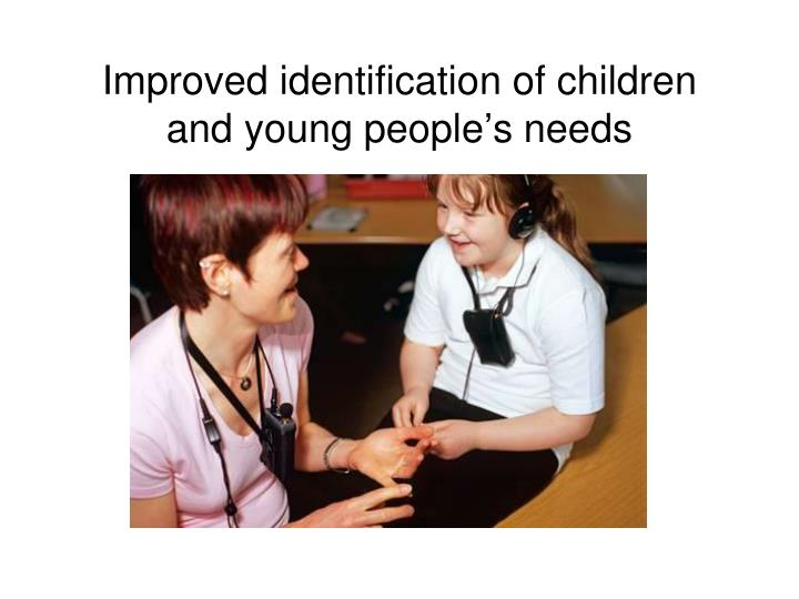 Improved identification of children and young people