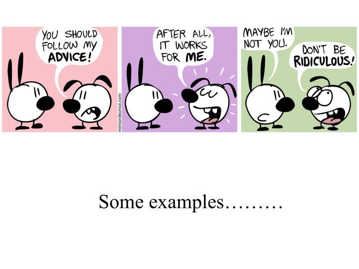 Some examples………