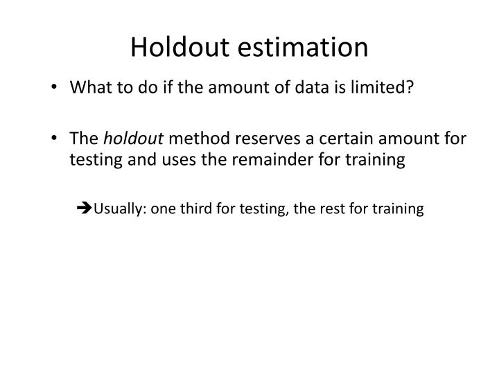 Holdout estimation