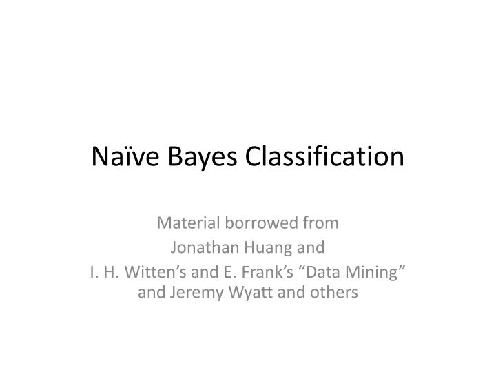 Na ve bayes classification