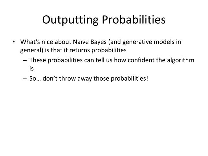 Outputting Probabilities