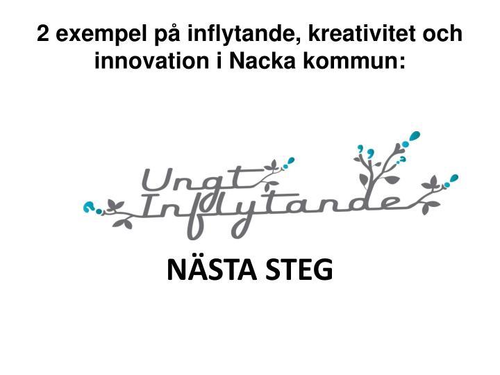 2 exempel på inflytande, kreativitet och innovation i Nacka kommun: