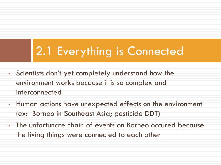 2.1 Everything is Connected