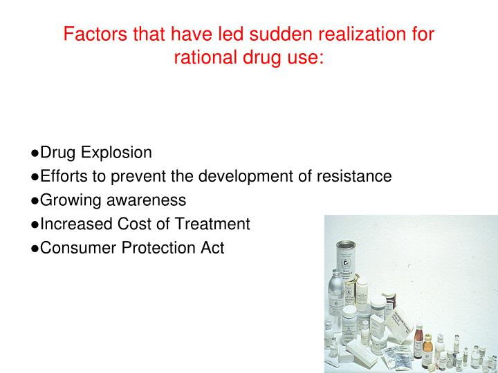 Factors that have led sudden realization for rational drug use: