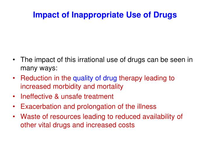 Impact of Inappropriate Use of Drugs