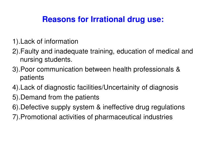 Reasons for Irrational drug use: