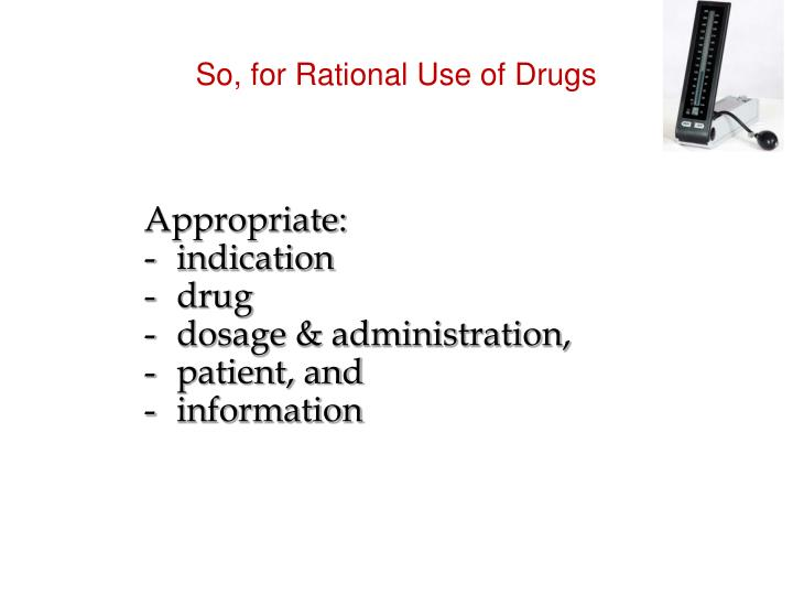 So, for Rational Use of Drugs