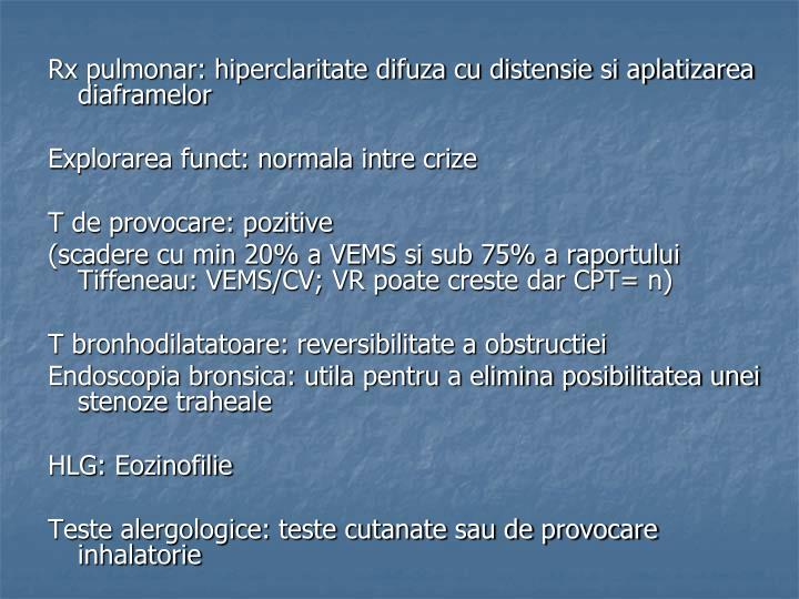 Rx pulmonar: hiperclaritate difuza cu distensie si aplatizarea diaframelor