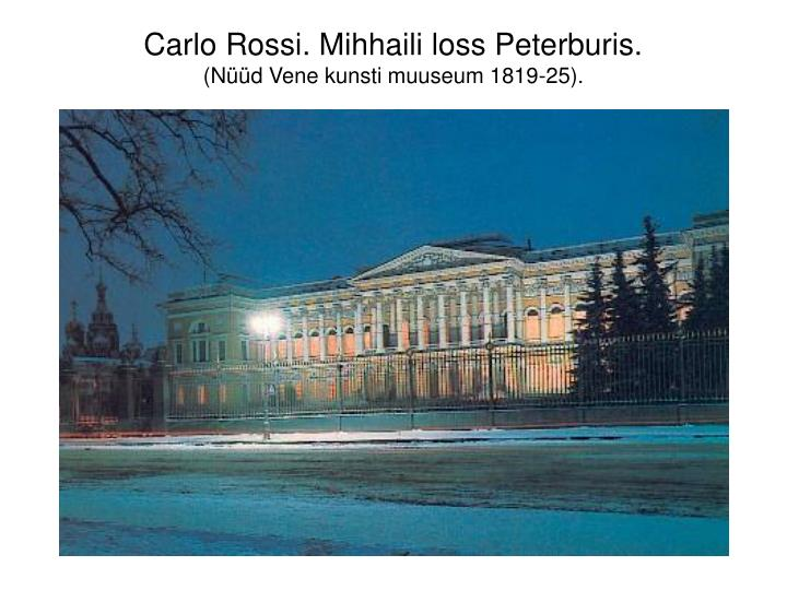 Carlo Rossi. Mihhaili loss Peterburis.