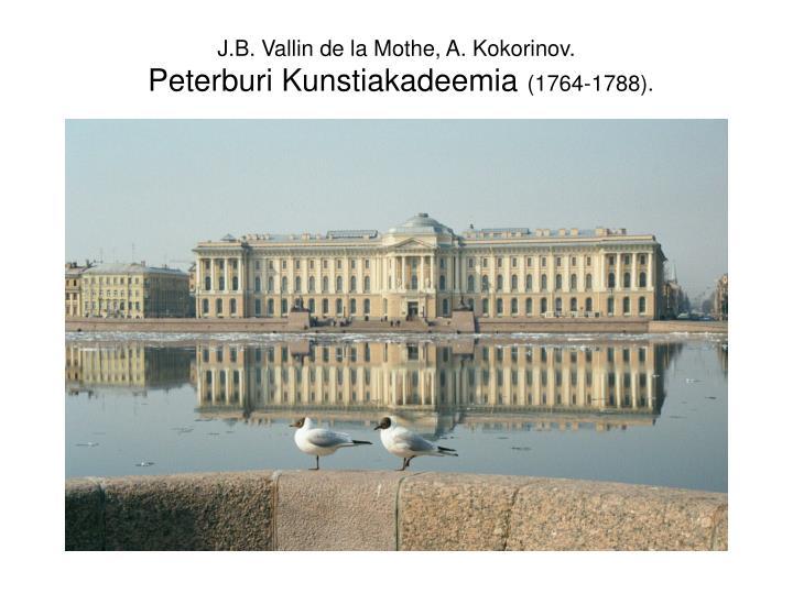 J.B. Vallin de la Mothe, A. Kokorinov.